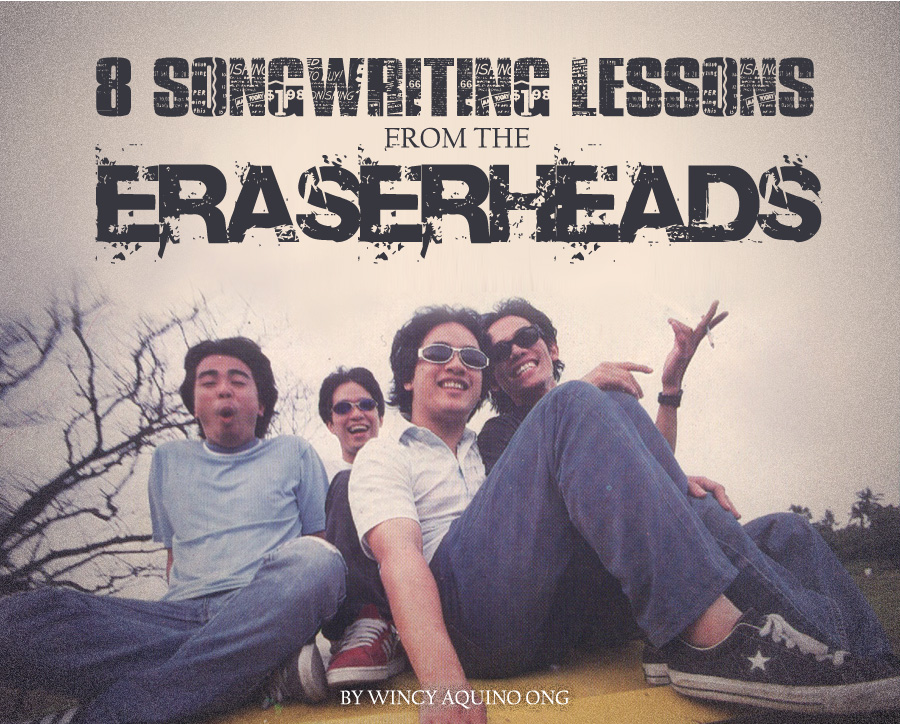 8 Songwriting Lessons You Can Learn From The Eraserheads 8list