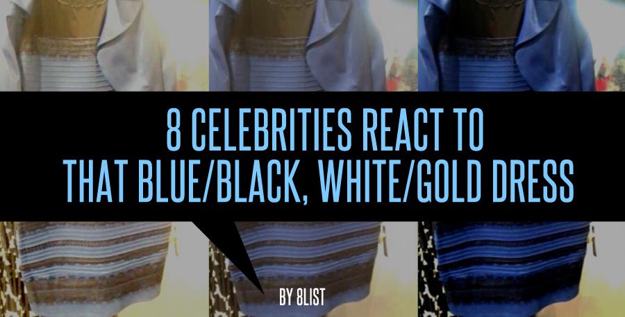 8 Celebrities React To That Blueblack Whitegold Dress 8list