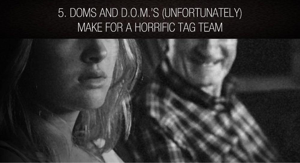 5. Doms and D.O.M.'s (unfortunately) make for a horrific tag team