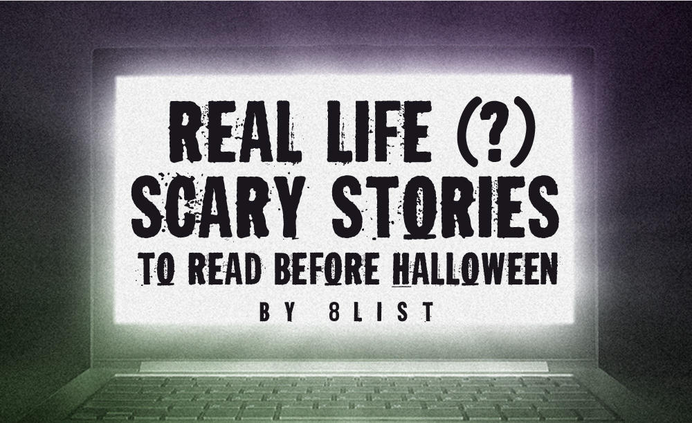 8 Real Life (?) Scary Stories to Read Before Halloween - 8List ph